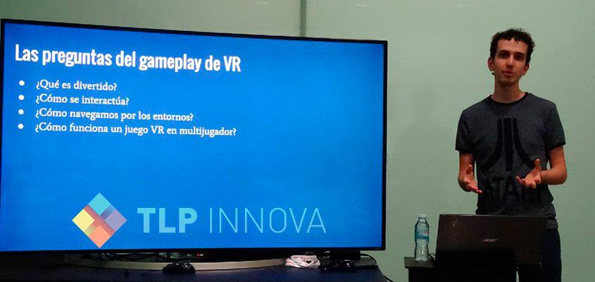 Asistimos a la conferencia Desarrollo gameplay en VR de TLP Innova